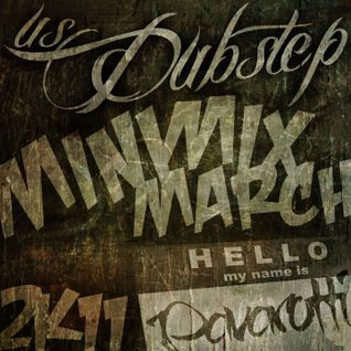 US DUBSTEP // MINI MIX MARCH // 3.2 // PAVAROTTI !