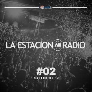 LaEstacionRadio #02 - Sabado 06.12