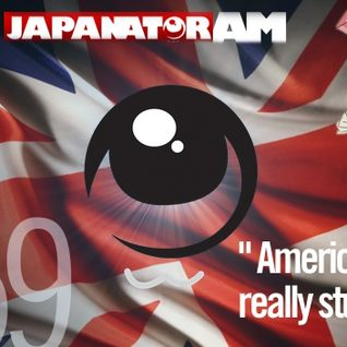 Japanator AM Episode 59: Americans are really stupid