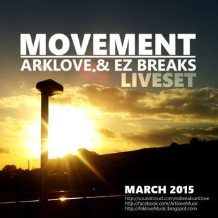 Movement - March 2015 Liveset - Arklove & Ez Breaks