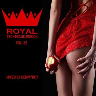 Royal Tech-House Session Vol.32 - Mixed by Demmyboy