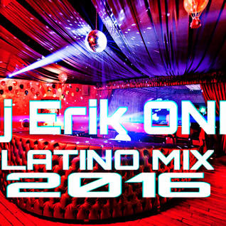 Dj Erik ONE Latino Mix 2016
