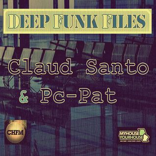 Deep Funk Files #37 with Claud Santo & Pc-Pat