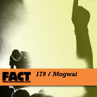 FACT Mix 179: Mogwai