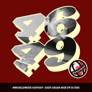 WorldWide HipHop: East Asian Mix by DJ DSK