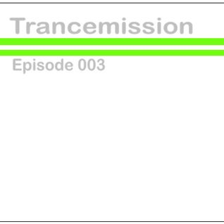 Trancemission Episode 003