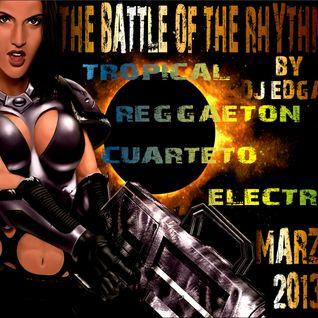 THE BATTLE OF THE RHYTHMS - BY DJ EDGAR - MARZO 2013
