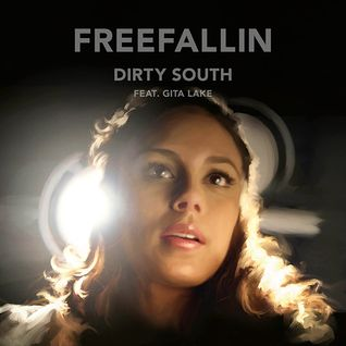 Freefallin (Dirty South Radio Edit) - Dirty South feat. Gita Lake