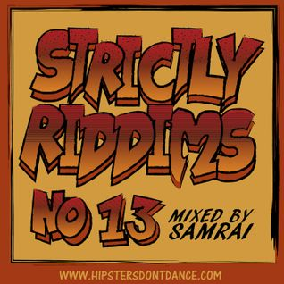 Strictly Riddims No 13 Mixed By Samrai