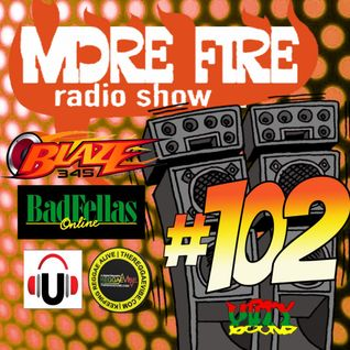 More Fire Radio Show #102 Week of May 16th 2016 with Crossfire from Unity Sound