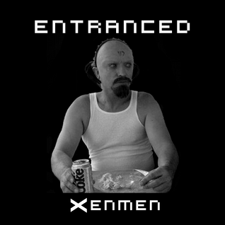 Xenmen - Entranced