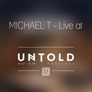 Michael T - Live Set at UNTOLD Festival 2015