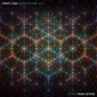 Rising Beyond - Cymatic Stage / Zuvuya Festival 2013