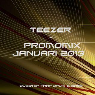 TEEZER - Promomix Januari 2013 (dubstep-trap-dnb)