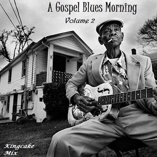 A Gospel Blues Morning, Volume 2