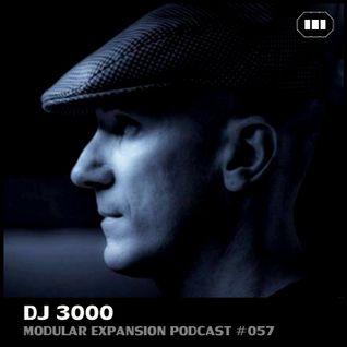 MODULAR EXPANSION PODCAST #057 | DJ 3000