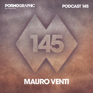 Pornographic Podcast 145 with Mauro Venti