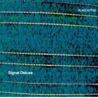 BLAQCAST033_Signal Deluxe