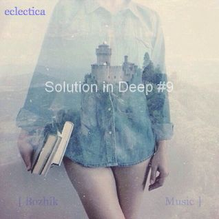 eclectic - Solution in Deep #9