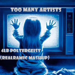 Too Many Artists - 4LB Poltergeist (RealRamic Mashup)
