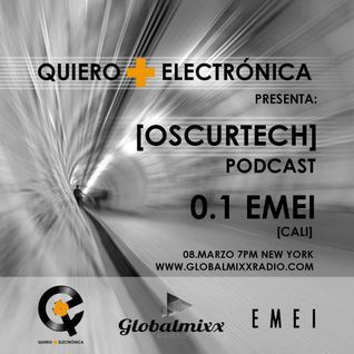Oscurtech Podcast para GlobalMixx & Quiero + Electronica By EMEI