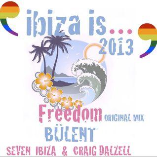 FREEDOM-ORIGINAL MIX - BÜLENT  FEAT SEVEN IBIZA & CRAIG DALZELL