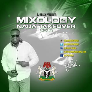 MIXOLOGY - Naija Takeover Vol.3 Mix
