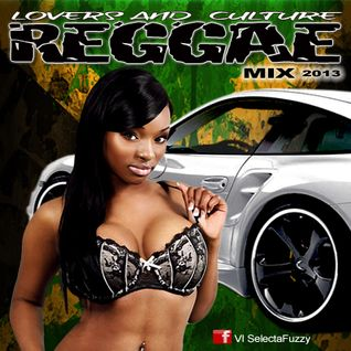 REGGAE LOVERS ROCK AND CULTURE MIX 2013