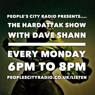 Dave Shann - The HardAttak Show on peoplescityradio.co.uk 01/08/2016