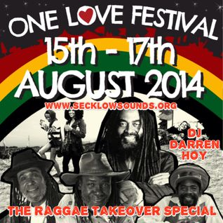 "The Reggae Takeover 20th August 2014 ""One Love Festival"" Special"