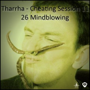 Tharrha - cheating session_11 26 mindblowing