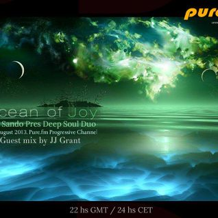 Ocean Of Joy 019 on Pure.FM / JJ Grant guest mix 14.8.13