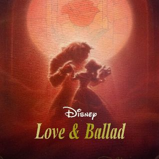 Disney -Love & Ballad-