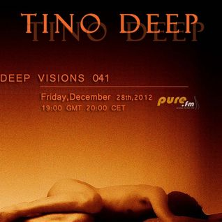Tino Deep - Deep Visions 041 [December 27, 2012] On Pure.FM