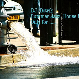Dj Detrik _ Summer Jazz House mix.mp3