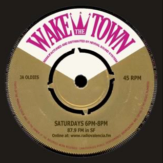 Wake The Town 7/8/15: w/very special guest: Mark Gorney aka Dukey (SF VIntage Reggae Society)