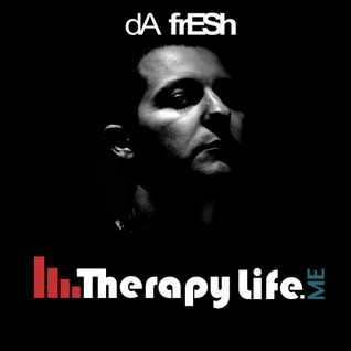 Therapy Life- Da Fresh Exclusive Mix