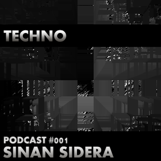 Techno Podcast #001 - Sinan Sidera