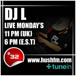 DJ L - HushFm - Episode #32