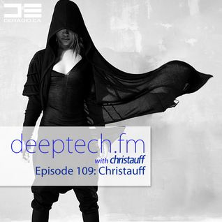 DeepTechFM 109 - Christauff (2015-05-07) [Throbbing Rolling Tech House]