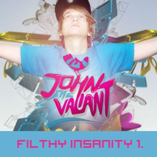 John The Valiant-Filthy Insanity 1.
