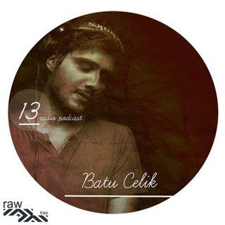 Raw Trax Radio Podcast #13 Batu Celik (TUR)