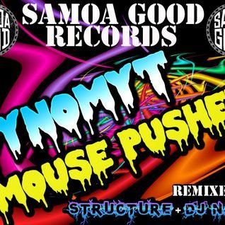 Dynomyt - Samoa Good Podcast - Mouse Pusher Promo Mix