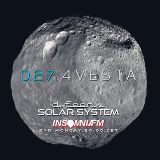 d-feens - Solar System.027.4Vesta on InsomniaFM / Progressive house