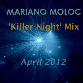 Mariano Moloc - April 2012 'Killer Night' Mix