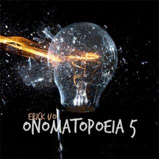 Erick UO - Onomatopoeia 5