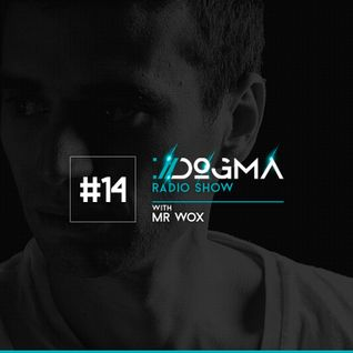 DOGMA Radio Show 014 presents Mr Wox