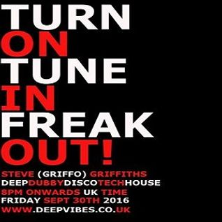 TURN ON, TUNE IN, FREAK OUT! - STEVE ''GRIFFO' GRIFFITHS - LIVE ON DEEP VIBES RADIO SEPT 30 2016
