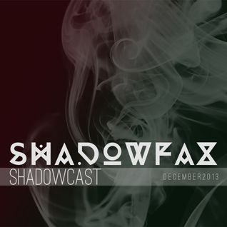Shadowcast || December 2013