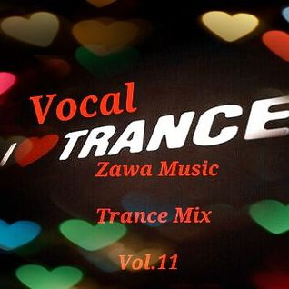 Zawa Music Vocal Trance Mix Vol.11